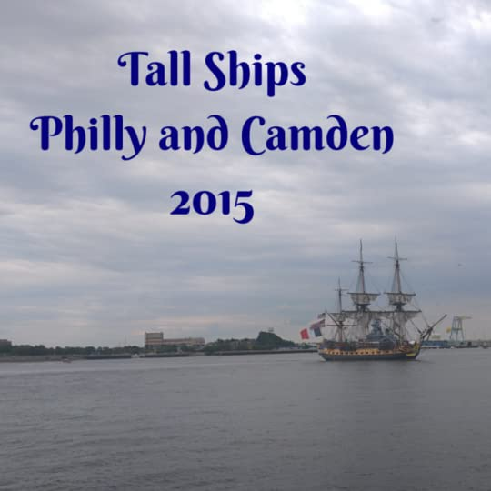 Tall Ships Philly and Camden 2015