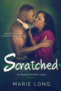 Scratched - The Anderson Brothers Series, Book 2 by Marie Long