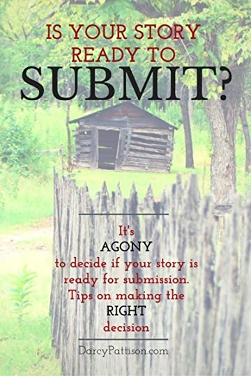 Submission: How do you know if you story is ready go submit. Short answer: you don't.  But here are things to consider. | DarcyPattison.com