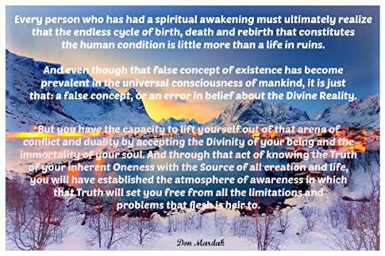 Every person who has had a spiritual awakening must ultimately realize that the endless