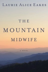 The Mountain Midwife by Laurie Alice Eakes