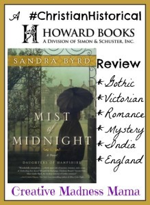 Creative Madness Mama reviews the first in a new series from @SandraByrd Mist of Midnight, a gothic Victorian romance with a bit of mystery from @HowardBooks