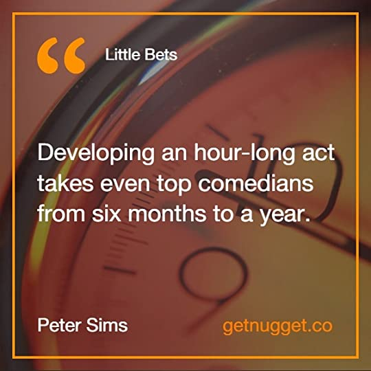 Developing an hour-long act takes even top comedians from six months to a year.