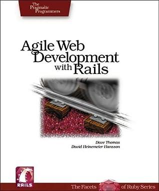 Agile Web Development with Rails: A Pragmatic Guide