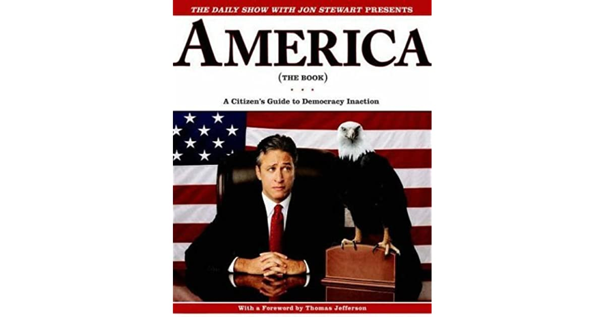 America the book a citizens guide to democracy inaction by jon america the book a citizens guide to democracy inaction by jon stewart fandeluxe Gallery