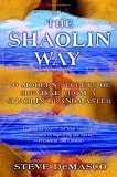 The Shaolin Way: 10 Modern Secrets of Survival from a Shaolin Grandmaster