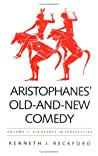 Aristophanes' Old-And-New Comedy: Volume I: Six Essays in Perspective