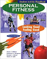 Personal Fitness: Looking Good-Feeling Good : Student Activity Handbook