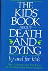 The Kids' Book about Death and Dying