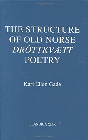 The Structure of Old Norse Dr�ttkv�tt Poetry