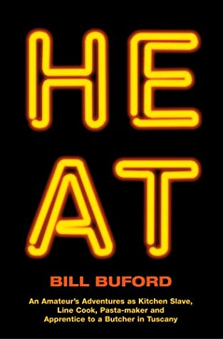 Heat: An Amateur's Adventures as Kitchen Slave, Line Cook