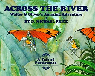 Across the River: Walter & Oliver's Amazing Adventure