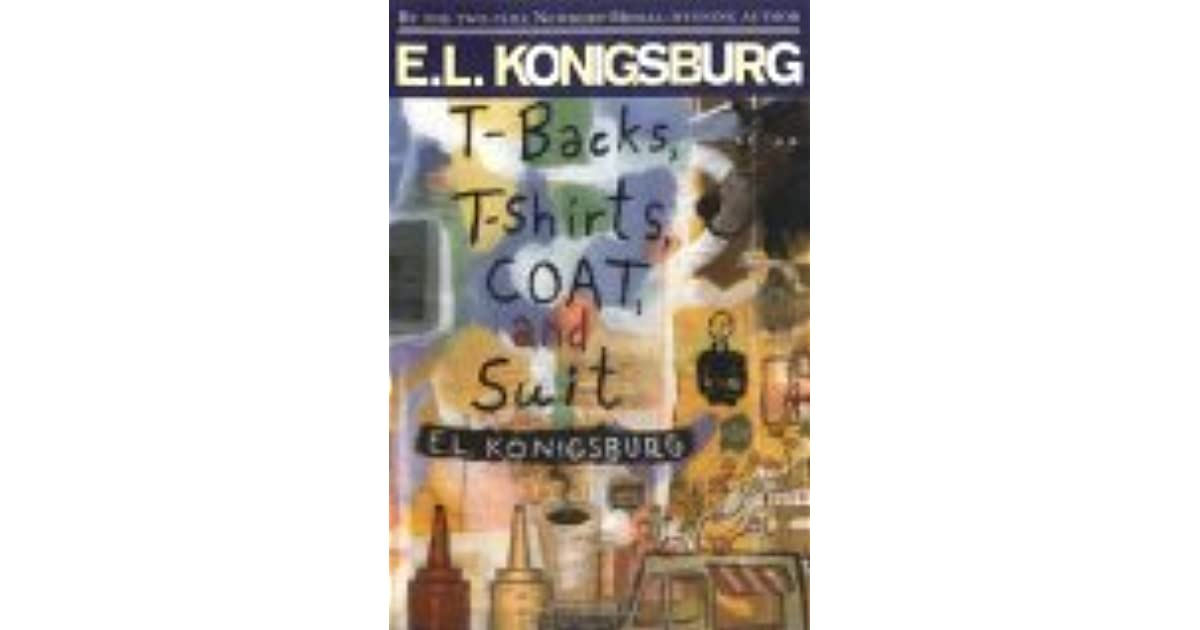 f08361bc T-backs, T-shirts, Coat and Suit by E.L. Konigsburg