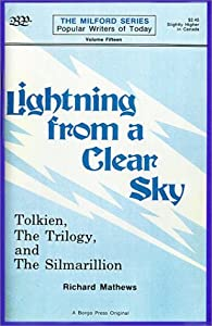 Lightning from a clear sky: Tolkien, the Trilogy, and the Silmarillion (The Milford series)