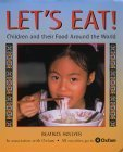 Let's Eat!: Children And Their Food Around The World