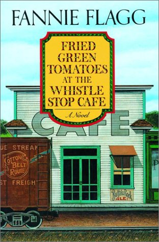 Fried Green Tomatoes at the Whistle Stop Cafe  pdf