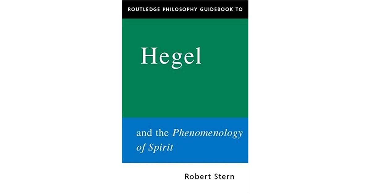 Routledge philosophy guidebook to hegel and the phenomenology of routledge philosophy guidebook to hegel and the phenomenology of spirit by robert stern fandeluxe Images