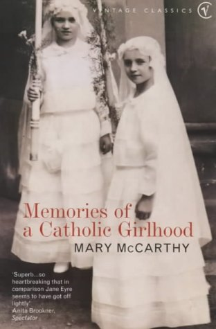 Memories of a Catholic Girlhood by Mary McCarthy