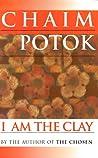 I Am the Clay by Chaim Potok