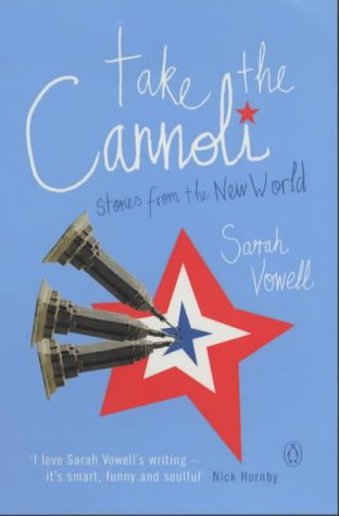 Take the Cannoli by Sarah Vowell