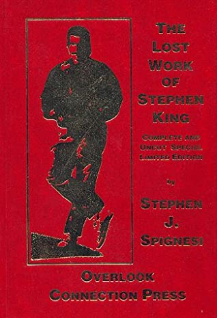 The Lost Work of Stephen King: Complete and Uncut Limited Edition