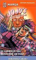Jojo's Bizarre Adventure, Tome 11: Le guerrier qui retourne au vent (Battle Tendency, #6)