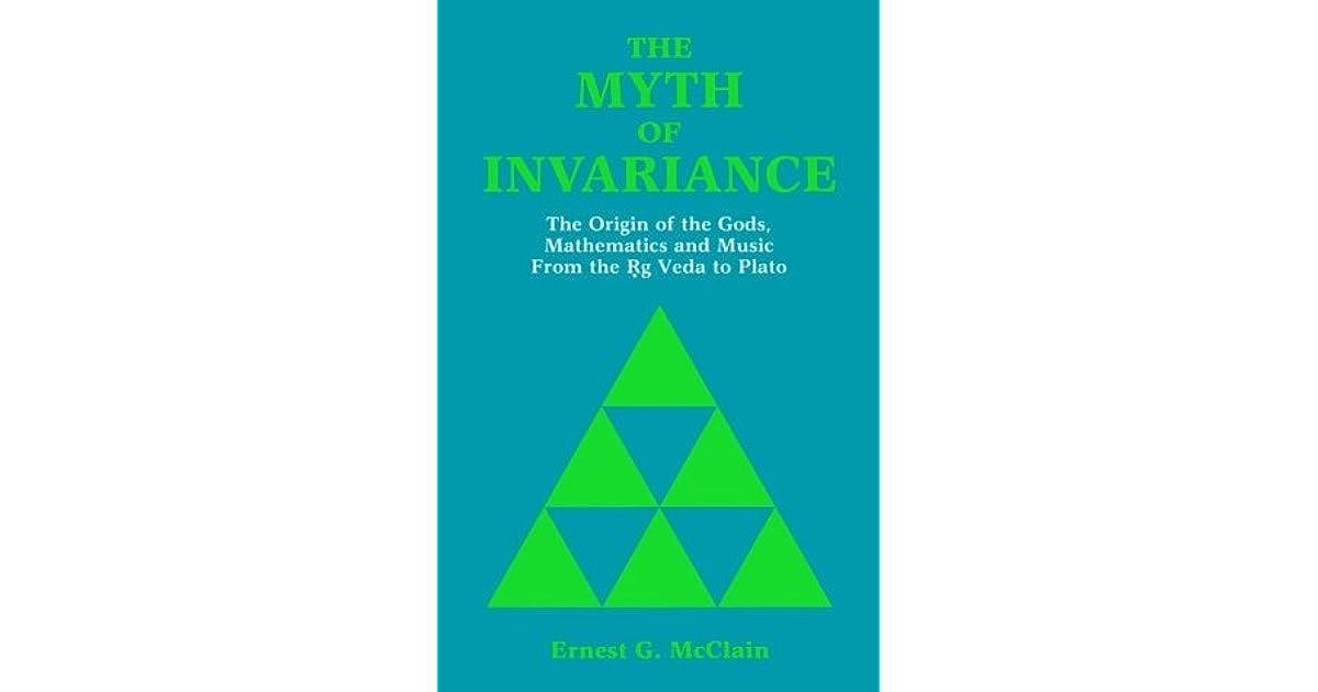 Myth of Invariance: The Origin of the Gods, Mathematics and
