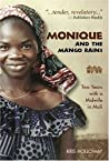 Monique and the Mango Rains: Two Years with a Midwife in Mali