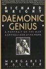 Richard Wright: Daemonic Genius