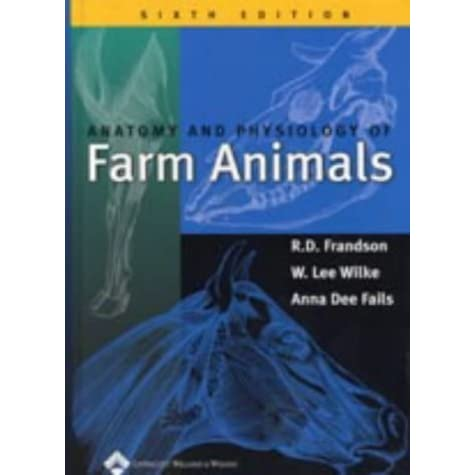 Anatomy and Physiology of Farm Animals by R.D. Frandson