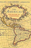 The Americas: The History of a Hemisphere