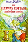 The Flyaway Cottage And Other Stories