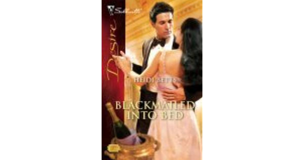 Blackmailed Into Bed By Heidi Betts