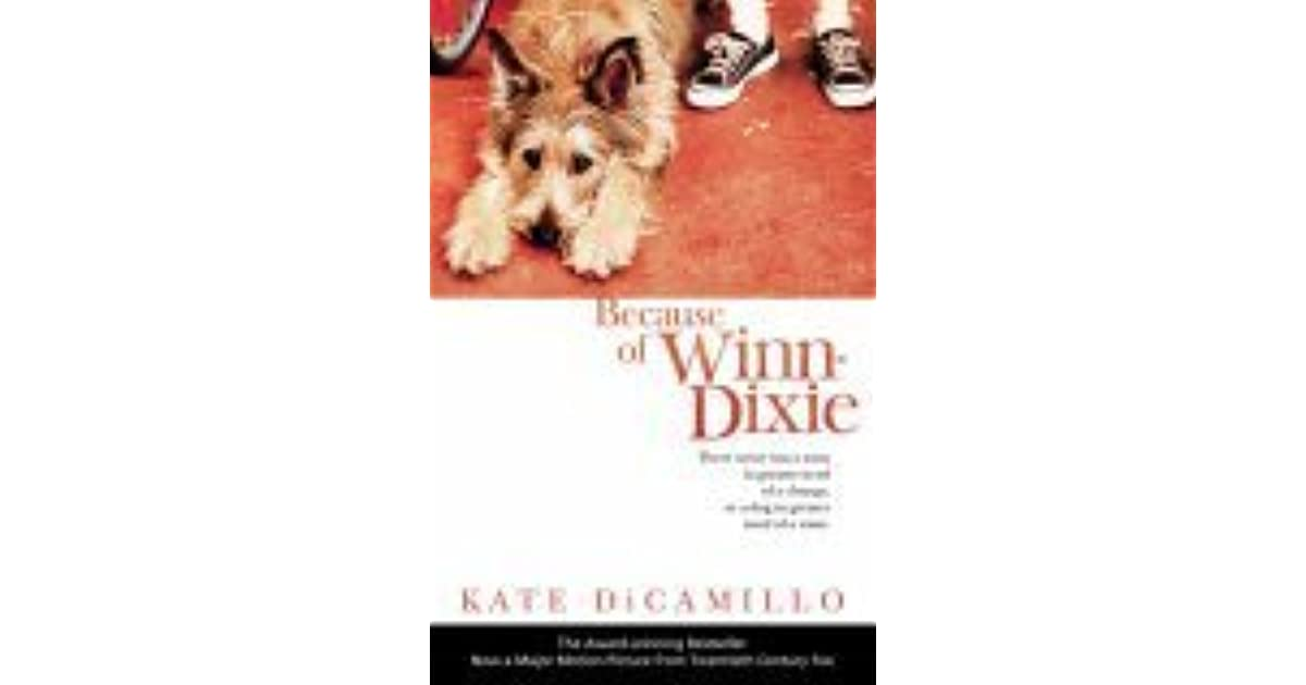 because of winn dixie by kate dicamillo essay Because of winn-dixie study guide contains a biography of kate dicamillo, literature essays, quiz questions, major themes, characters, and a full summary and analysis about because of winn-dixie because of winn-dixie summary.