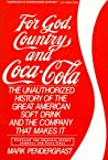For God, Country And Coca-Cola: The Unauthorized History of The Great American Soft Drink And...
