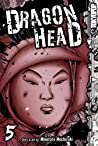 Dragon Head, Volume 5 (Dragon Head, #5)