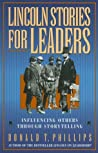 Lincoln Stories for Leaders by Donald T. Phillips
