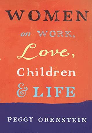 Women On Work, Love, Children And Life