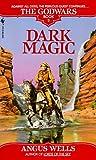 Dark Magic (The Godwars, #2)
