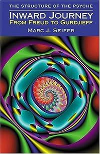 Inward Journey: From Pythagoras To Freud To Gurdjieff