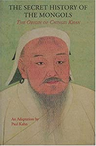 The Secret History of the Mongols: The Origin of Chinghis Khan (Expanded Edition): An Adaptation of the Yuan Ch'ao Pi Shih, Based Primarily on the English Translation by Francis Woodman Cleaves