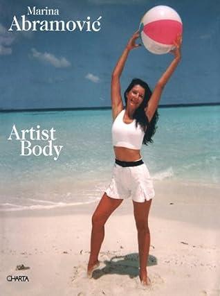 Artist Body: Performances, 1969-1998