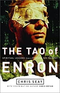 The Tao of Enron: Spiritual Lessons from a Fortune 500 Fallout