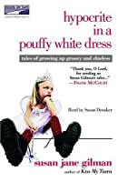 Hypocrite in a Pouffy White Dress: Tales of Growing up Groovy and Clueless