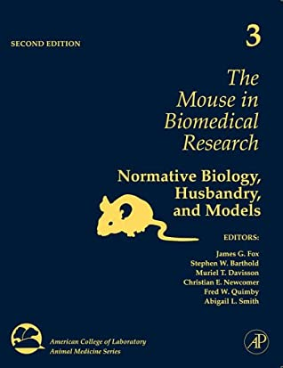 The Mouse in Biomedical Research, Volume 3: Normative Biology, Husbandry, and Models