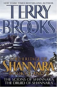 The Heritage of Shannara Books One and Two: The Scions of Shannara, The Druid of Shannara