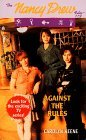Against the Rules (Nancy Drew: Files, #119)