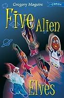 Five Alien Elves (The Hamlet Chronicles #3)