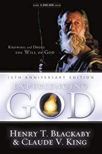 Experiencing God: How to Live the Full Adventure of Knowing and Doing the Will of God