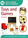 Dolls House Do-It-Yourself: Toys and Games (Dolls House Do-It-Yourself)